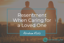 Resentment When Caring for a Loved One