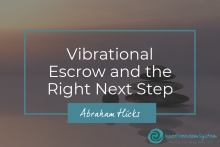 Vibrational Escrow and Right Next Step